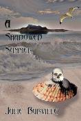 A Shadowed Summer