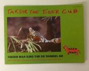 Takdir the Tiger Cub