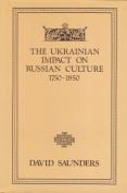 The Ukrainian Impact on Russian Culture 1750-1850