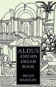 Aldus & His Dream Book  : An Illustrated Essay