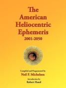 The American Heliocentric Ephemeris 2001-2050