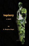 Topiary--A Novel