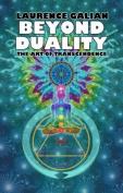 Beyond Duality