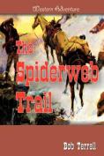 The Spiderweb Trail