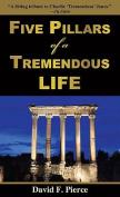 Five Pillars of a Tremendous Life