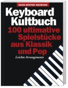 Keyboard Kultbuch - 100 Ultimative Spielstucke Aus Klassik Und Pop [GER]