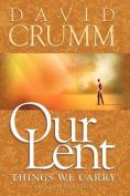 Our Lent