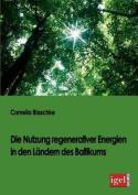 Die Nutzung Regenerativer Energien in Den L Ndern Des Baltikums [GER]