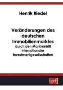 Ver Nderungen Des Deutschen Immobilienmarktes Durch Den Markteintritt Internationaler Investmentgesellschaften [GER]