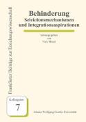 Behinderung - Selektionsmechanismen Und Integrationsaspirationen [GER]