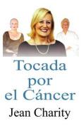 Tocada Por El C Ncer [Spanish]