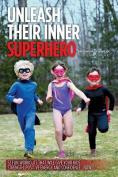 Unleash Their Inner Superhero