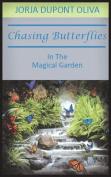 Chasing Butterflies in the Magical Garden