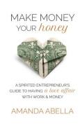 Make Money Your Honey