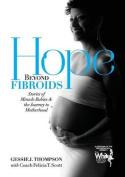 Hope Beyond Fibroids