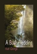 A Bush Wedding