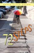 72 Steps