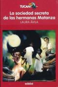 La Sociedad Secreta de Las Hermanas Matanza [Spanish]