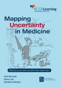 Mapping Uncertainty in Medicine