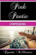Pink Pantie Confessions