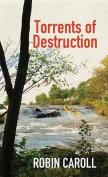 Torrents of Destruction