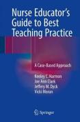 Nurse Educator's Guide to Best Teaching Practice