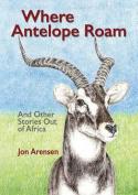Where Antelope Roam