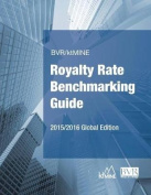 BVR/Ktmine Royalty Rate Benchmarking Guide 2015/2016 Global Edition